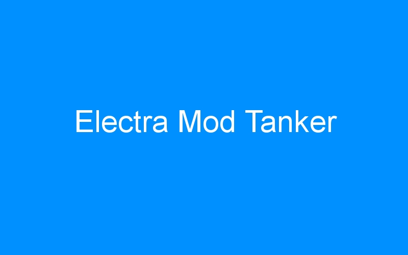 Electra Mod Tanker