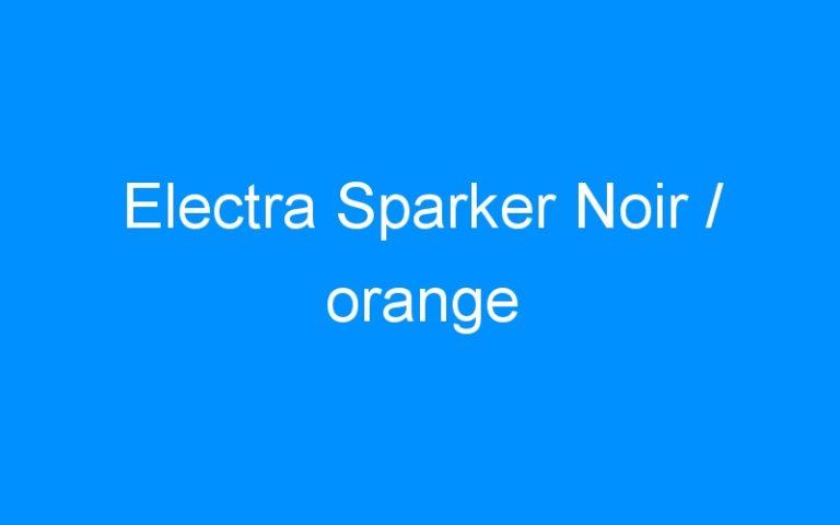 Electra Sparker Noir / orange