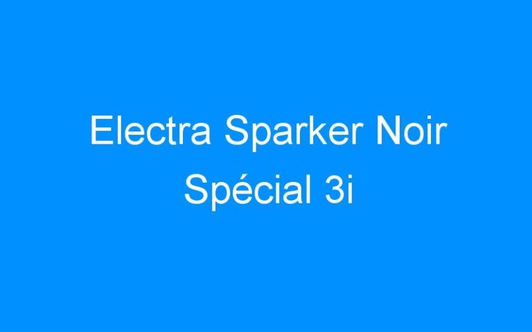 Electra Sparker Noir Spécial 3i