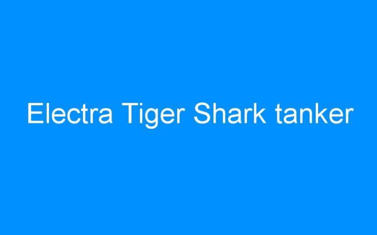 Electra Tiger Shark tanker
