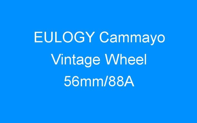 EULOGY Cammayo Vintage Wheel 56mm/88A