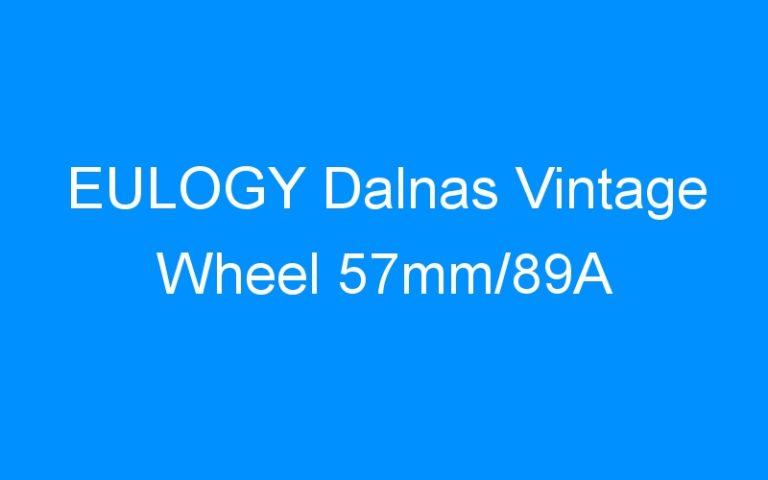 EULOGY Dalnas Vintage Wheel 57mm/89A