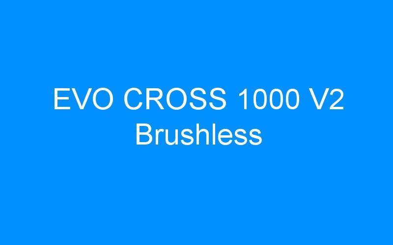 EVO CROSS 1000 V2 Brushless