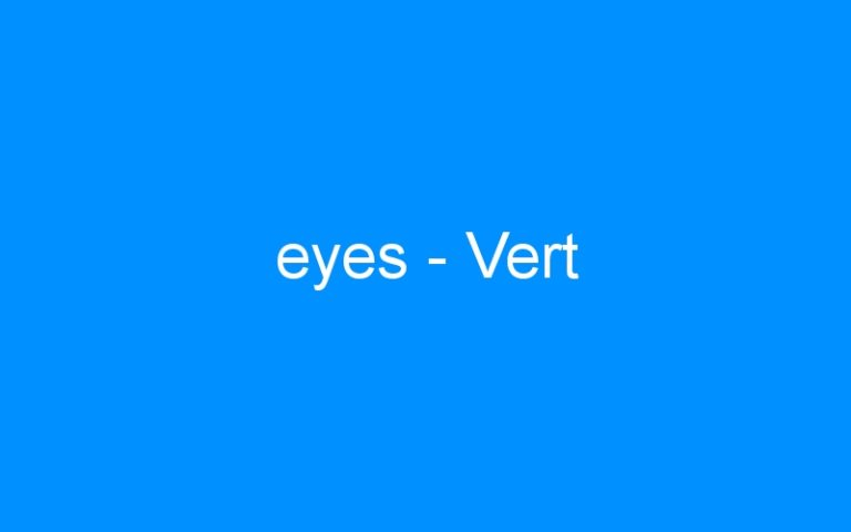 eyes – Vert