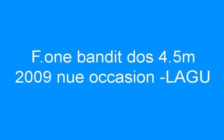 F.one bandit dos 4.5m 2009 nue occasion -LAGU