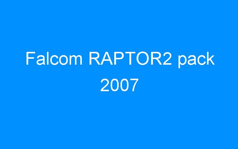 Falcom RAPTOR2 pack 2007