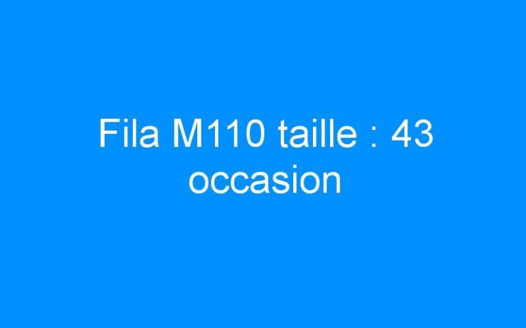 Fila M110 taille : 43 occasion