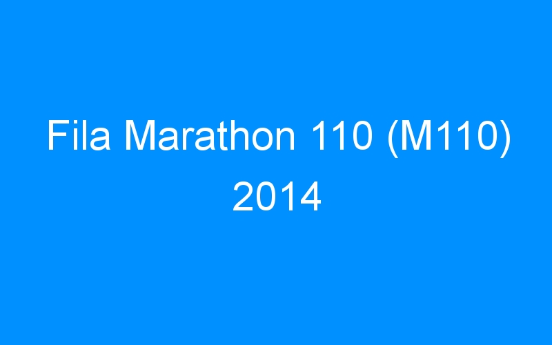 Fila Marathon 110 (M110) 2014