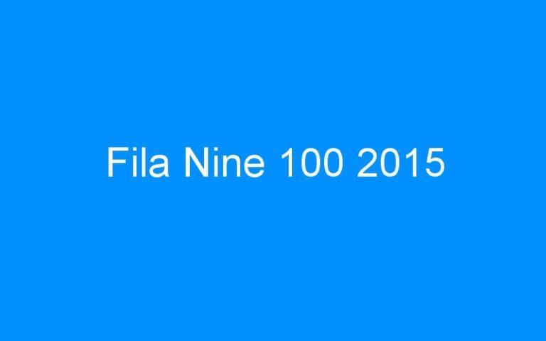 Fila Nine 100 2015