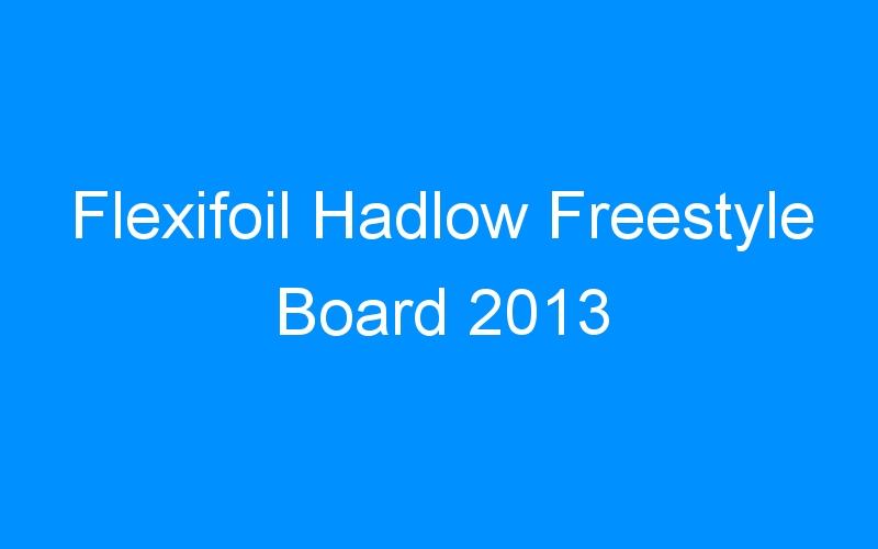 Flexifoil Hadlow Freestyle Board 2013