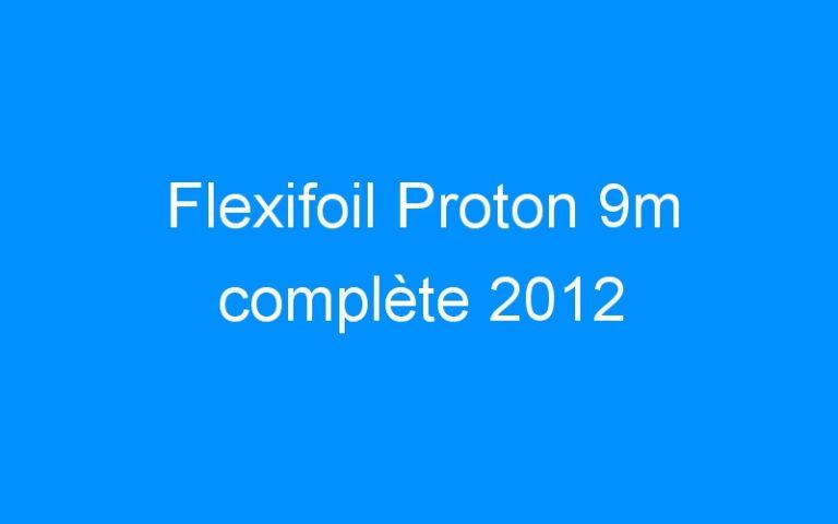 Flexifoil Proton 9m complète 2012