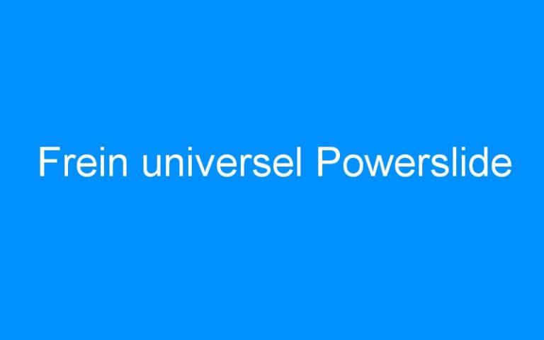 Frein universel Powerslide