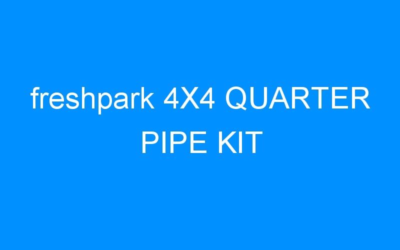 freshpark 4X4 QUARTER PIPE KIT