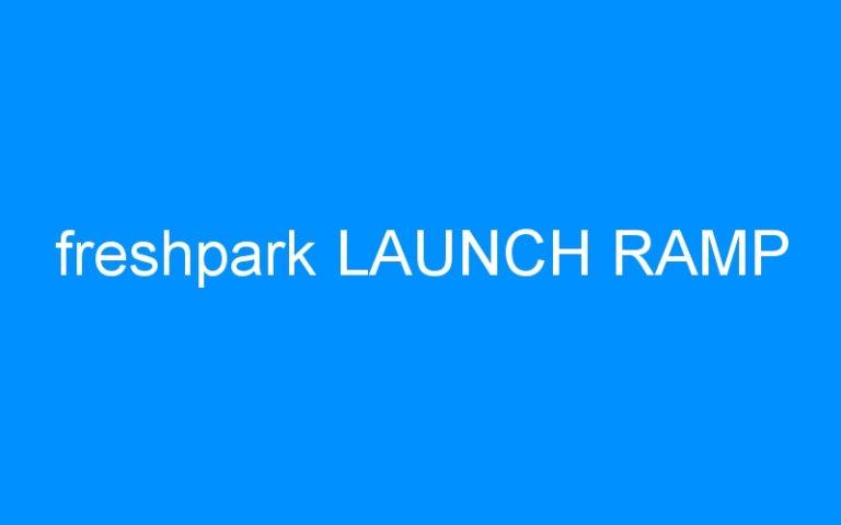 freshpark LAUNCH RAMP