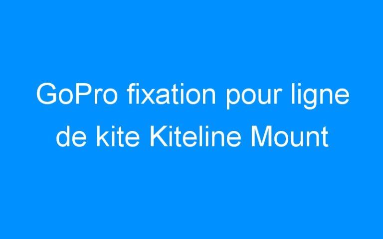 GoPro fixation pour ligne de kite Kiteline Mount