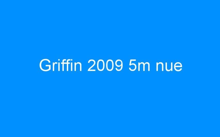 Griffin 2009 5m nue