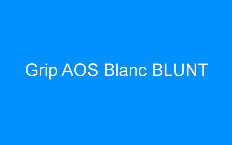 Grip AOS Blanc BLUNT