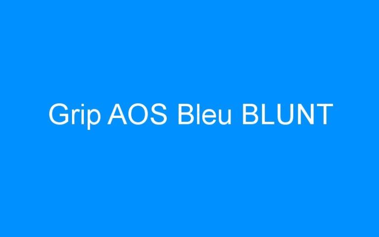 Grip AOS Bleu BLUNT