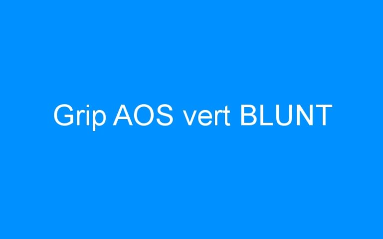 Grip AOS vert BLUNT