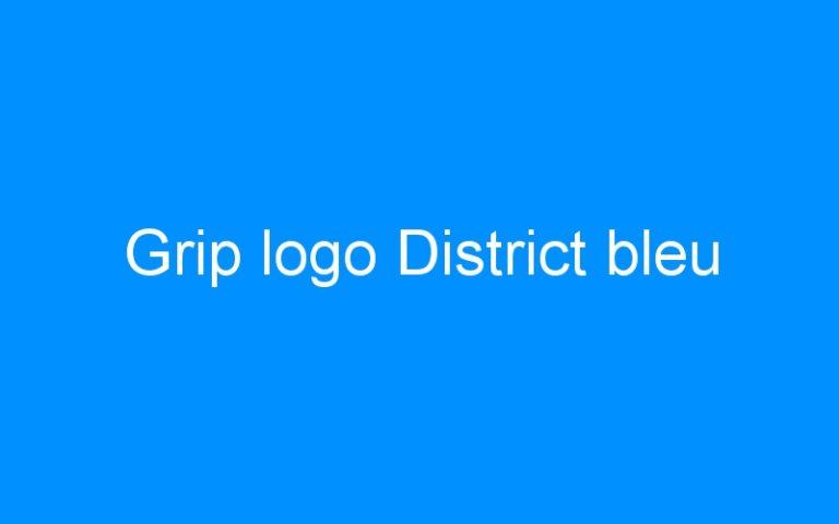 Grip logo District bleu
