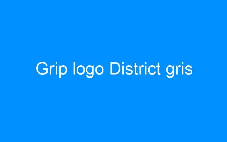 Grip logo District gris