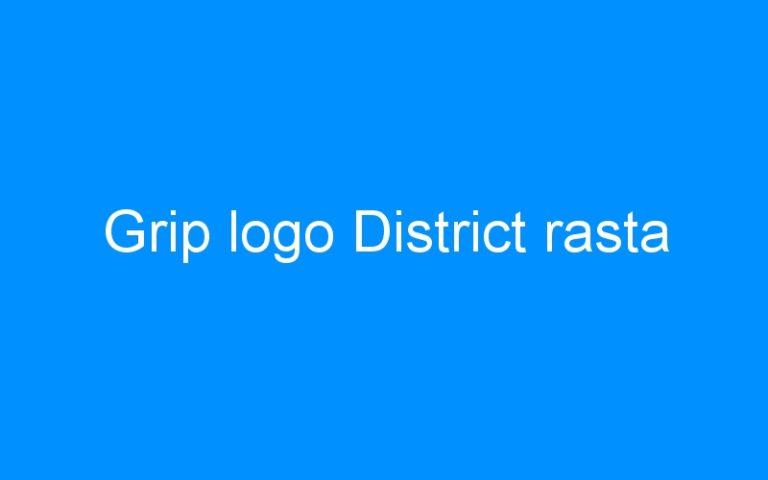 Grip logo District rasta