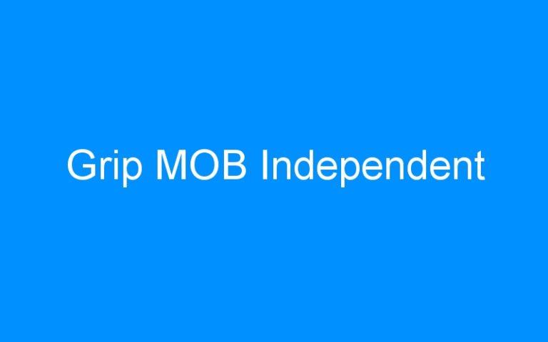Grip MOB Independent