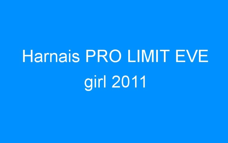 Harnais PRO LIMIT EVE girl 2011