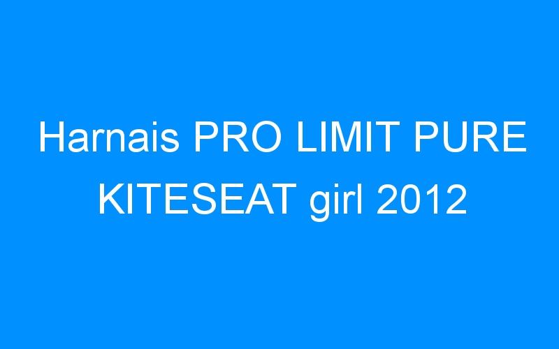 Harnais PRO LIMIT PURE KITESEAT girl 2012