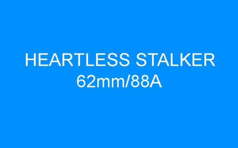HEARTLESS STALKER 62mm/88A
