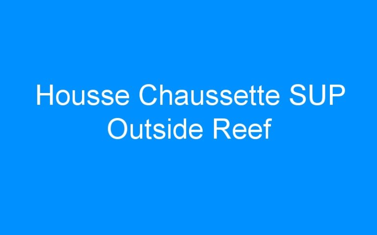 Housse Chaussette SUP Outside Reef