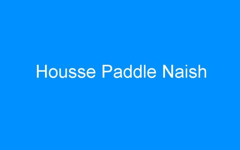 Housse Paddle Naish
