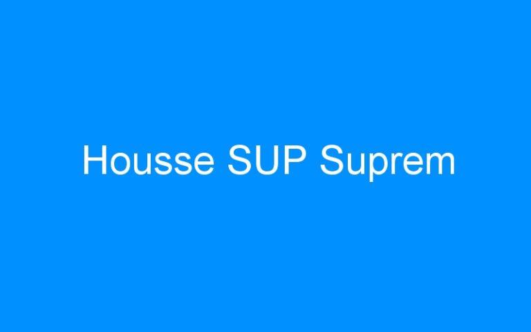 Housse SUP Suprem