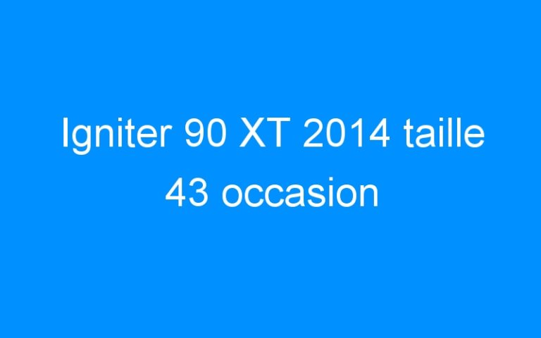 Igniter 90 XT 2014 taille 43 occasion