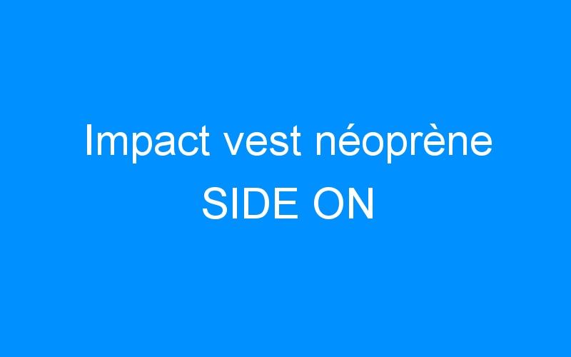 Impact vest néoprène SIDE ON
