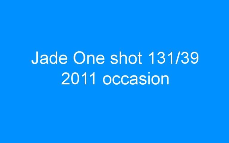 Jade One shot 131/39 2011 occasion