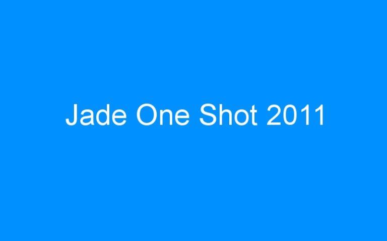 Jade One Shot 2011