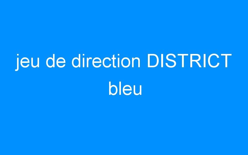 jeu de direction DISTRICT bleu