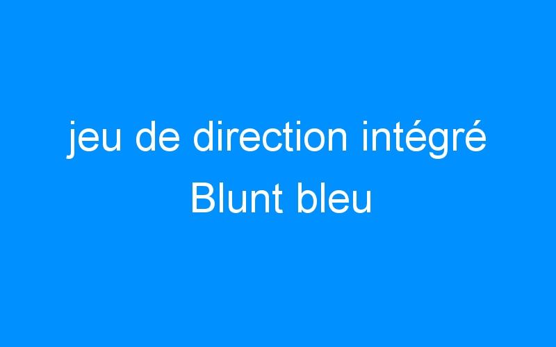 jeu de direction intégré Blunt bleu