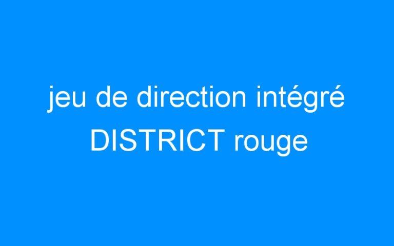 jeu de direction intégré DISTRICT rouge
