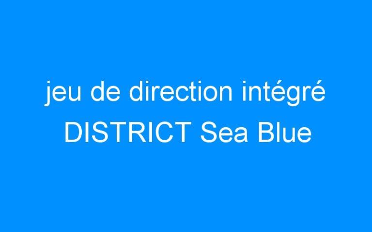 jeu de direction intégré DISTRICT Sea Blue