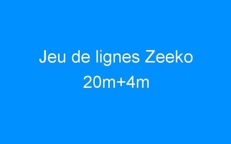 Jeu de lignes Zeeko 20m+4m
