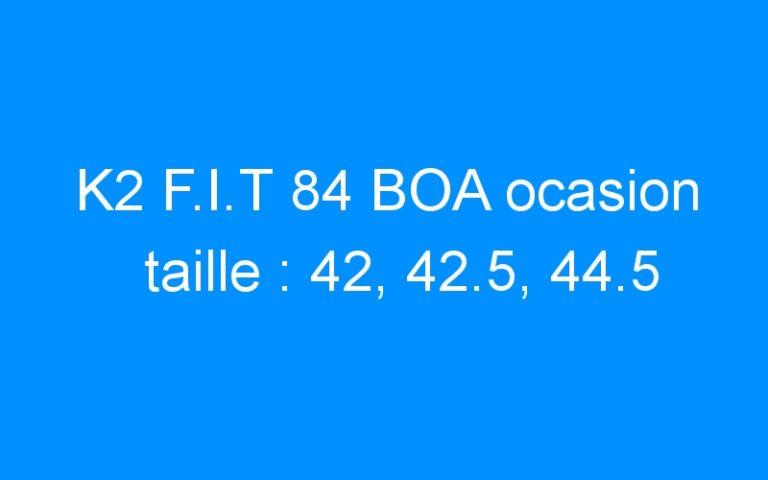 K2 F.I.T 84 BOA ocasion taille : 42, 42.5, 44.5