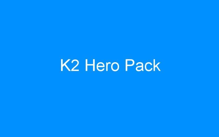 K2 Hero Pack