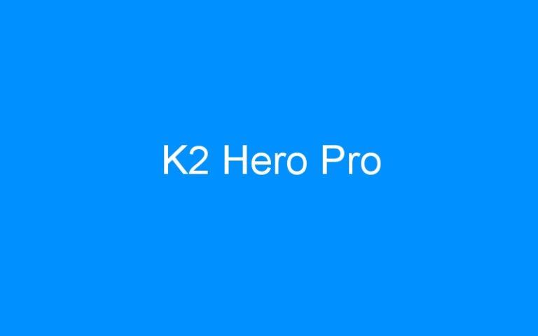 K2 Hero Pro