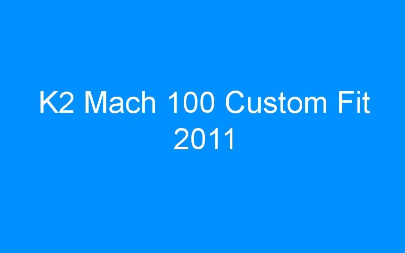 K2 Mach 100 Custom Fit 2011