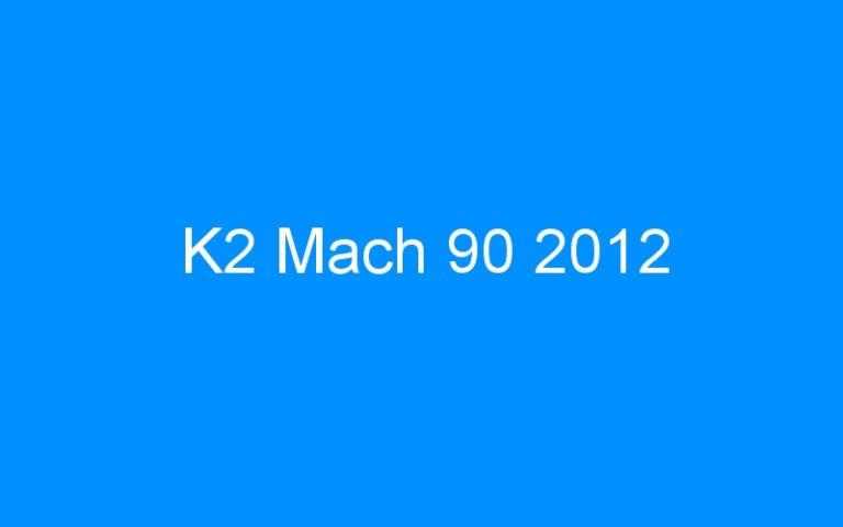 K2 Mach 90 2012