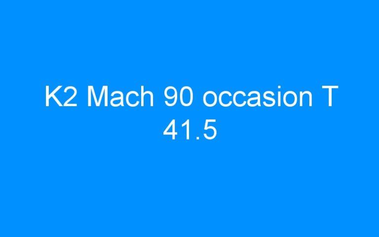 K2 Mach 90 occasion T 41.5