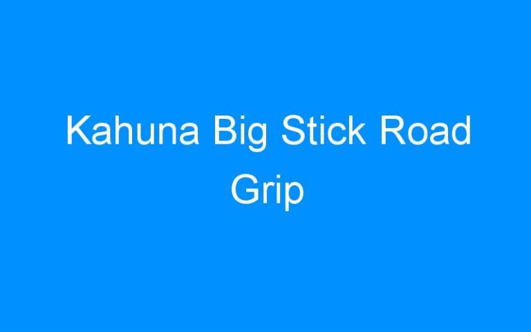 Kahuna Big Stick Road Grip