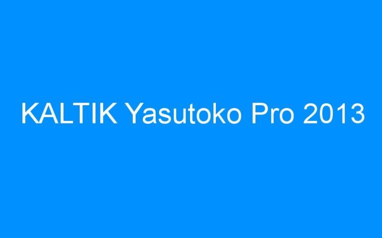 KALTIK Yasutoko Pro 2013